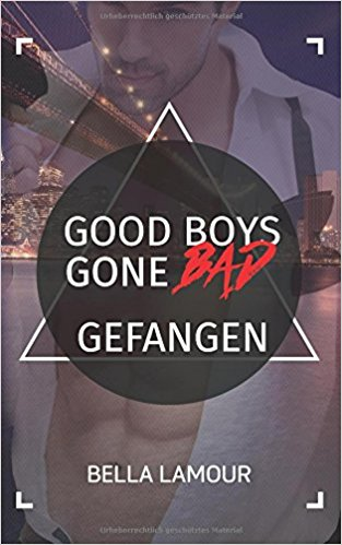 Rezension zu Good Boys Gone Bad (4) – Gefangen