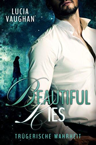 Rezension zu Beautiful Lies – Trügerische Wahrheit