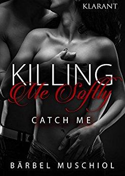 Rezension zu Killing me softly (1) – Catch me