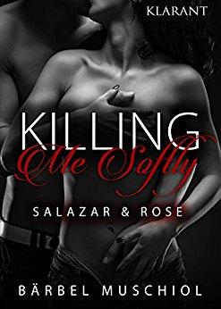 Rezension zu Killing me Softly – Gesamtausgabe Salazar & Rose