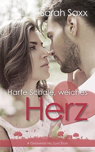 Rezension zu Harte Schale, weiches Herz (A Greenwater Hill Love Story 6)