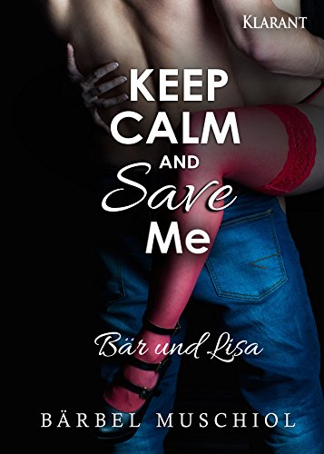 Rezension zu Keep Calm and Save Me. Bär und Lisa