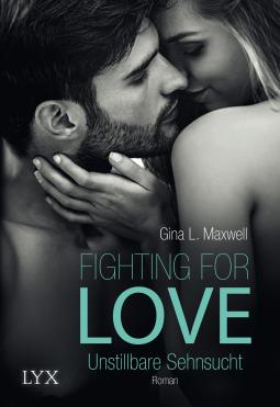 Rezension zu Fighting for Love – Unstillbare Sehnsucht