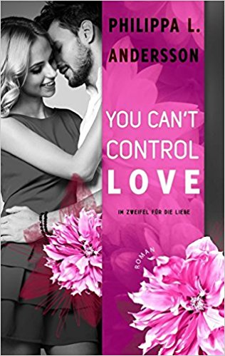 Rezension zu You Can't Control Love – Im Zweifel für die Liebe (You Can't 2)