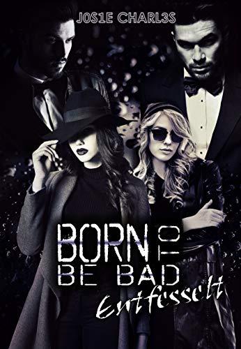 Rezension zu Born to be Bad: Entfesselt (Die Black-Bones-Reihe 3)