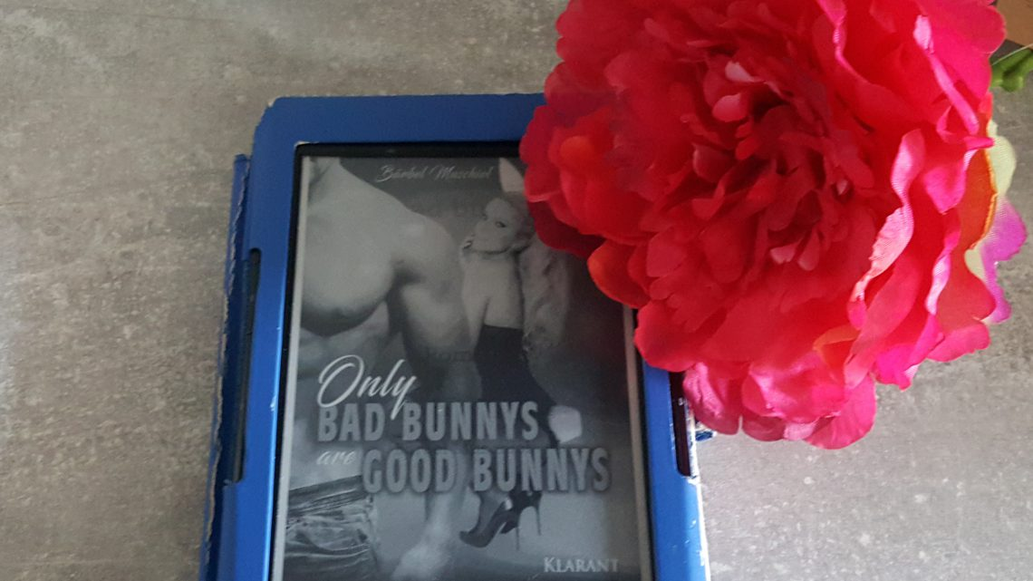 Rezension zu Only bad bunnys are good bunnys